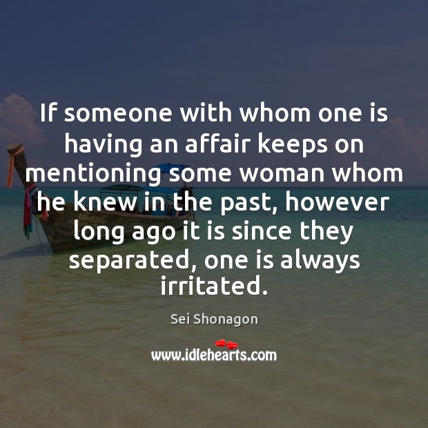If someone with whom one is having an affair keeps on mentioning Image