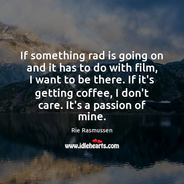 If something rad is going on and it has to do with Coffee Quotes Image
