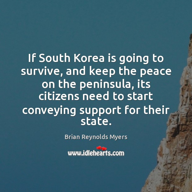 Image, If South Korea is going to survive, and keep the peace on