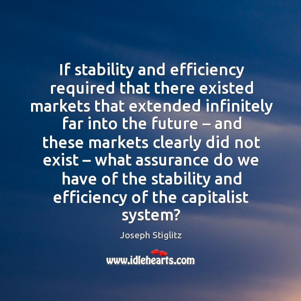 If stability and efficiency required that there existed markets Image