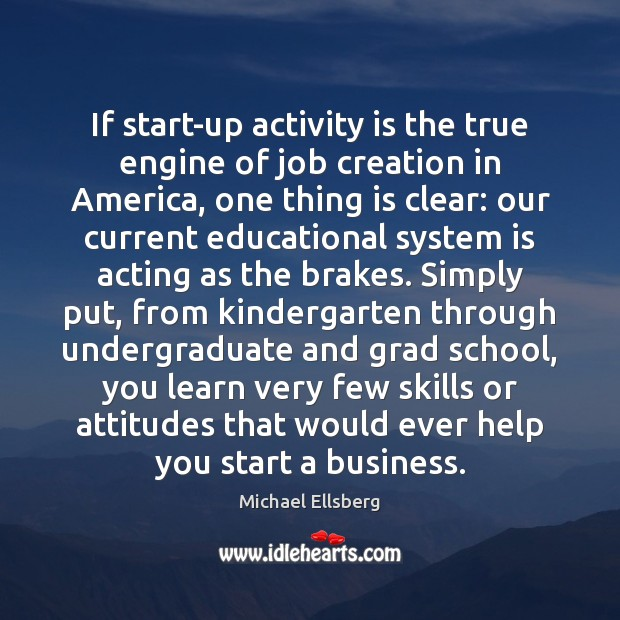 If start-up activity is the true engine of job creation in America, Image