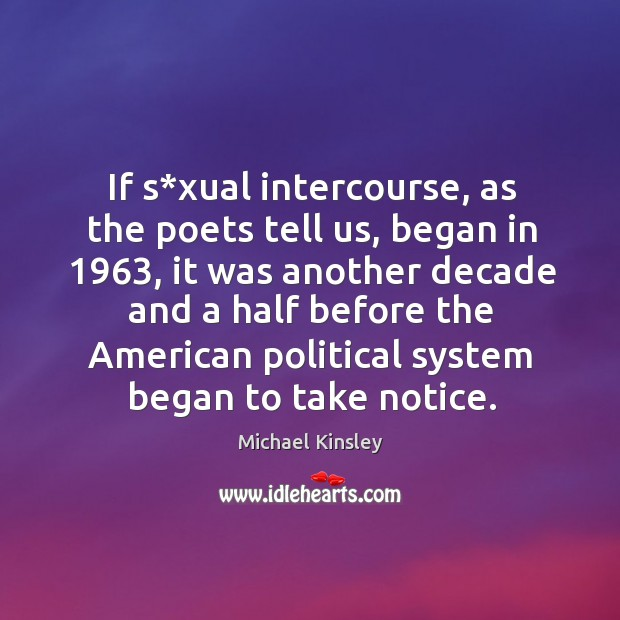 Image, If s*xual intercourse, as the poets tell us, began in 1963, it was another decade and a