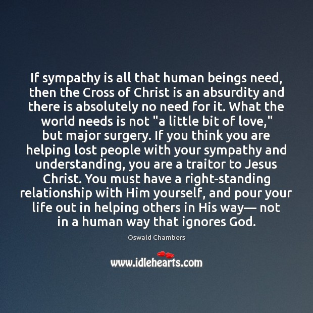 If sympathy is all that human beings need, then the Cross of Image