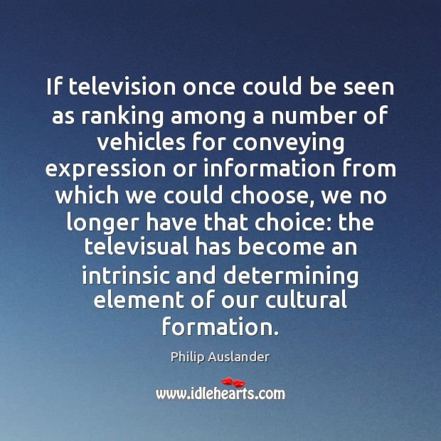 If television once could be seen as ranking among a number of Image