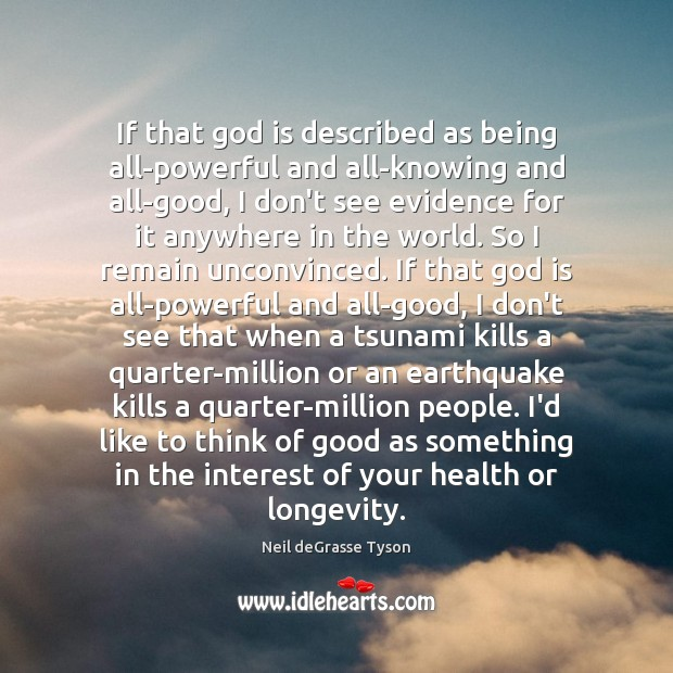 If that God is described as being all-powerful and all-knowing and all-good, Image