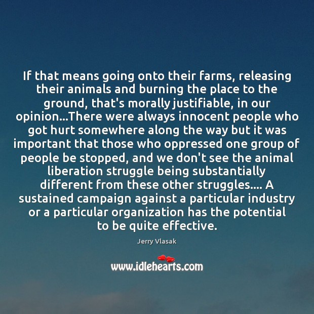 Image, If that means going onto their farms, releasing their animals and burning