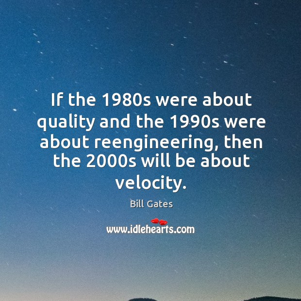 If the 1980s were about quality and the 1990s were about reengineering, Image