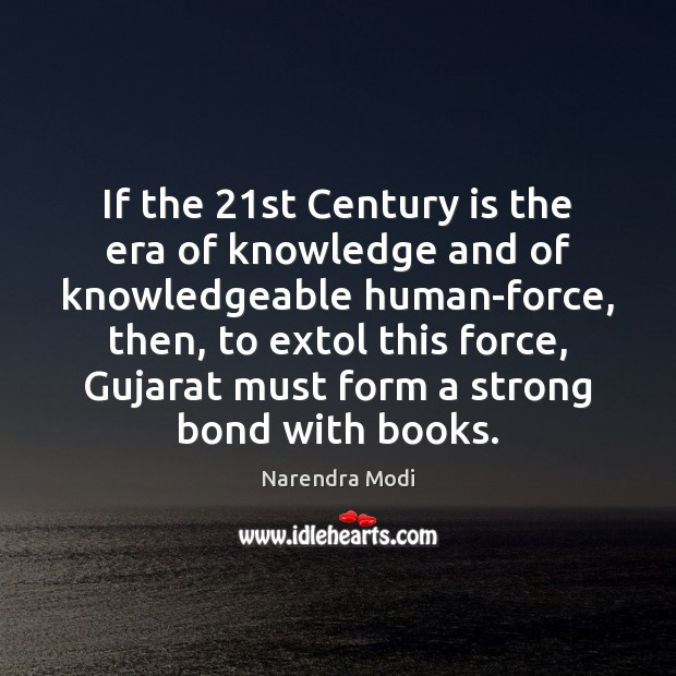 If the 21st Century is the era of knowledge and of knowledgeable Image