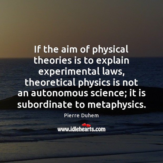 Image, If the aim of physical theories is to explain experimental laws, theoretical