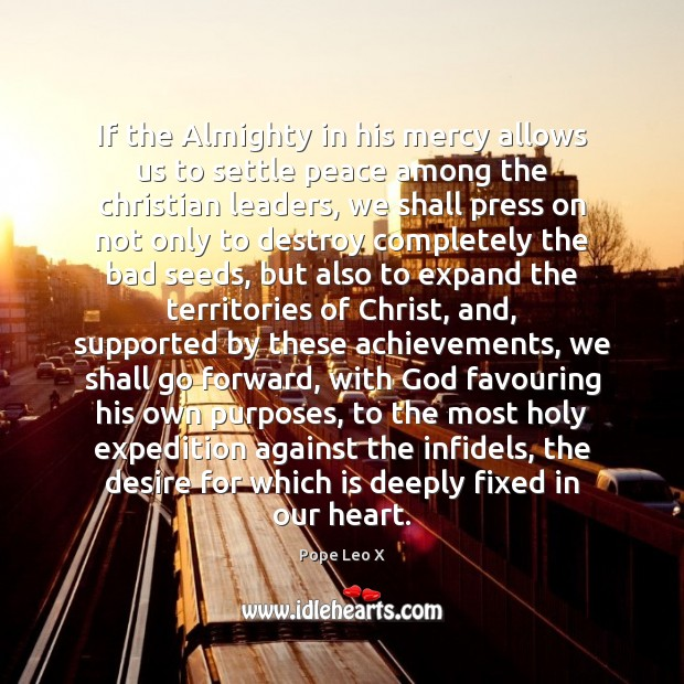 Image, If the Almighty in his mercy allows us to settle peace among