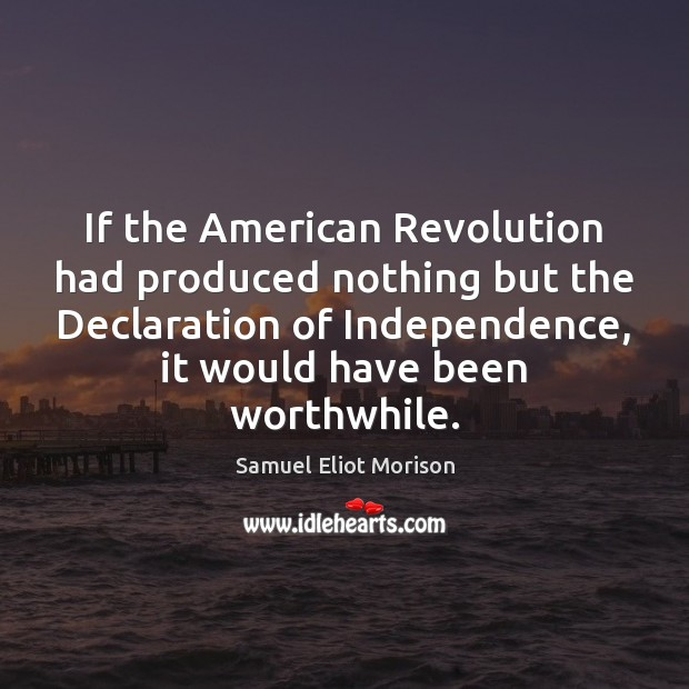If the American Revolution had produced nothing but the Declaration of Independence, Image