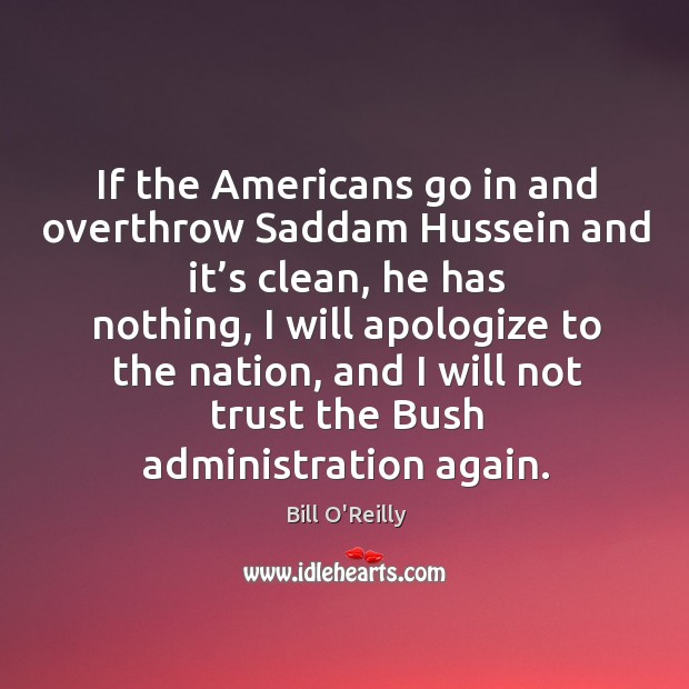 If the americans go in and overthrow saddam hussein and it's clean Image