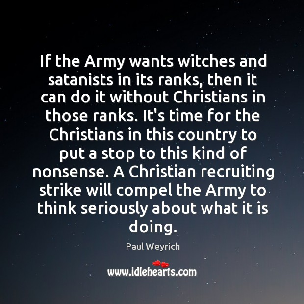 Image, If the Army wants witches and satanists in its ranks, then it