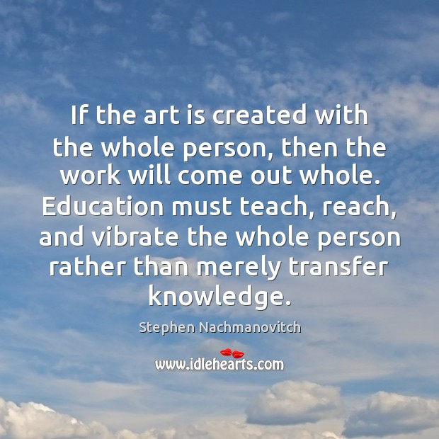 If the art is created with the whole person, then the work Image
