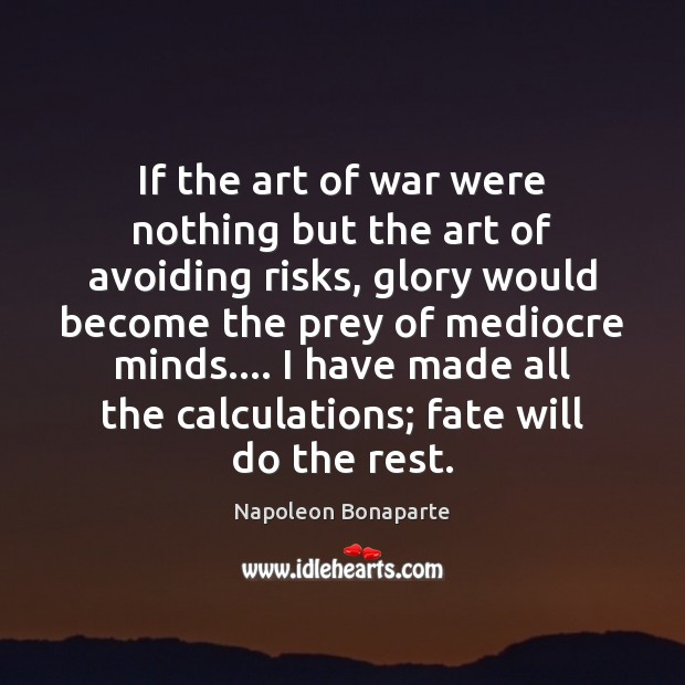 If the art of war were nothing but the art of avoiding Image