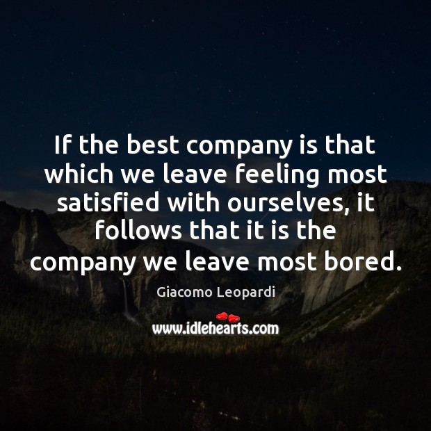 Image, If the best company is that which we leave feeling most satisfied