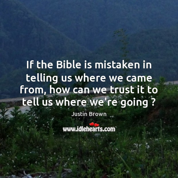 If the Bible is mistaken in telling us where we came from, Image