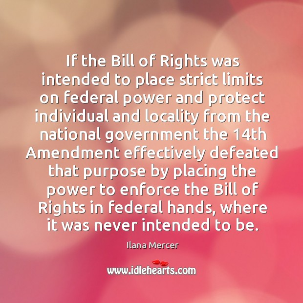 If the Bill of Rights was intended to place strict limits on Image