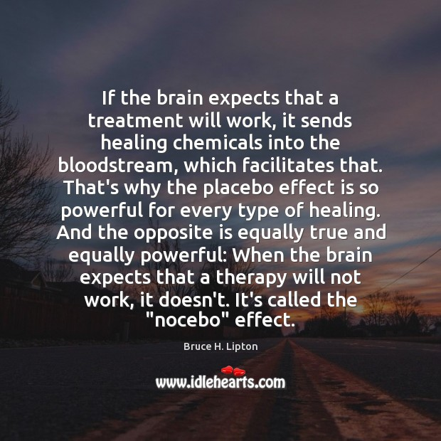 Image, If the brain expects that a treatment will work, it sends healing