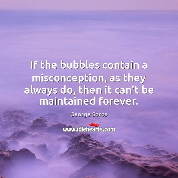 If the bubbles contain a misconception, as they always do, then it Image