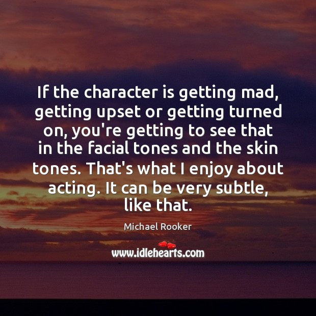 If the character is getting mad, getting upset or getting turned on, Character Quotes Image