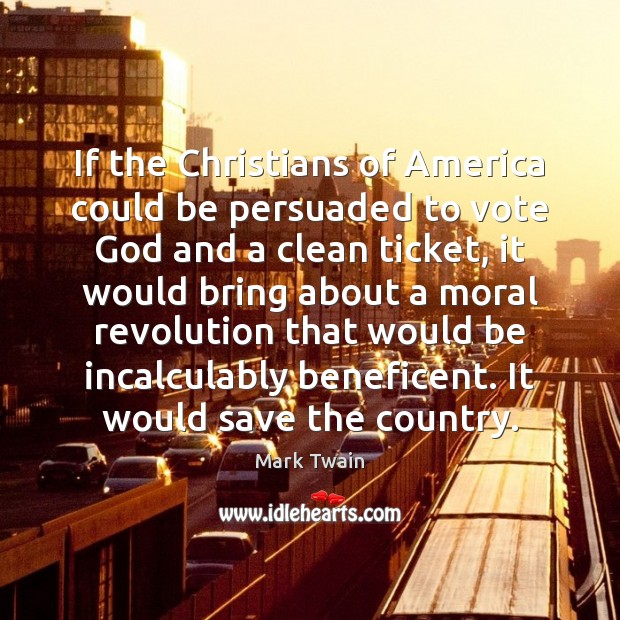 Image, If the Christians of America could be persuaded to vote God and