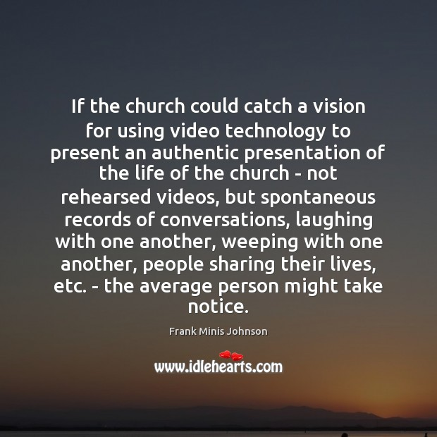 If the church could catch a vision for using video technology to Image