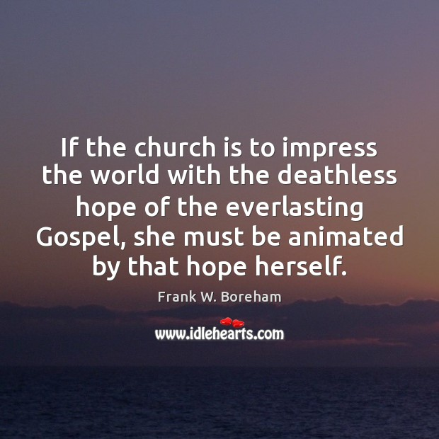 If the church is to impress the world with the deathless hope Image