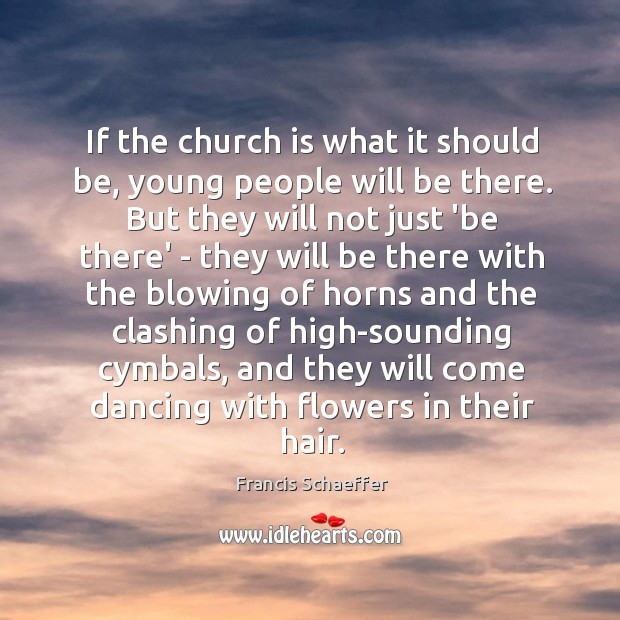 If the church is what it should be, young people will be Image