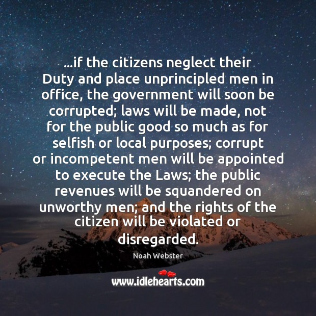 …if the citizens neglect their Duty and place unprincipled men in office, Execute Quotes Image