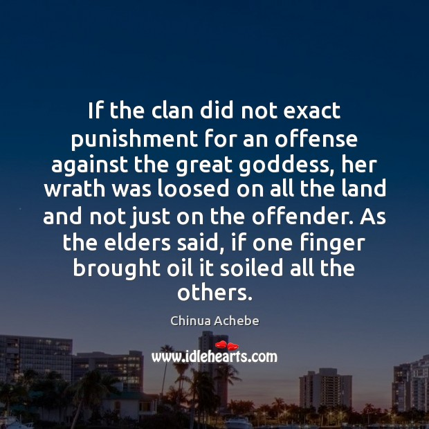 If the clan did not exact punishment for an offense against the Chinua Achebe Picture Quote