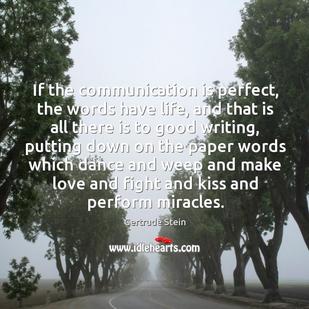 If the communication is perfect, the words have life, and that is Image