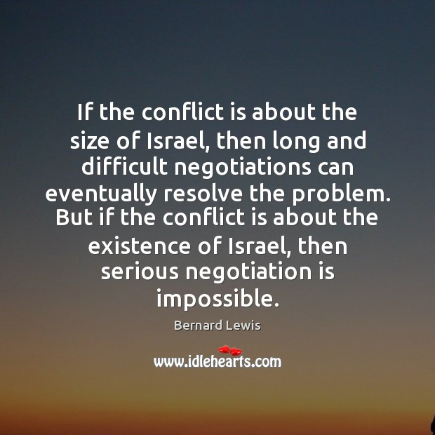 Image, If the conflict is about the size of Israel, then long and