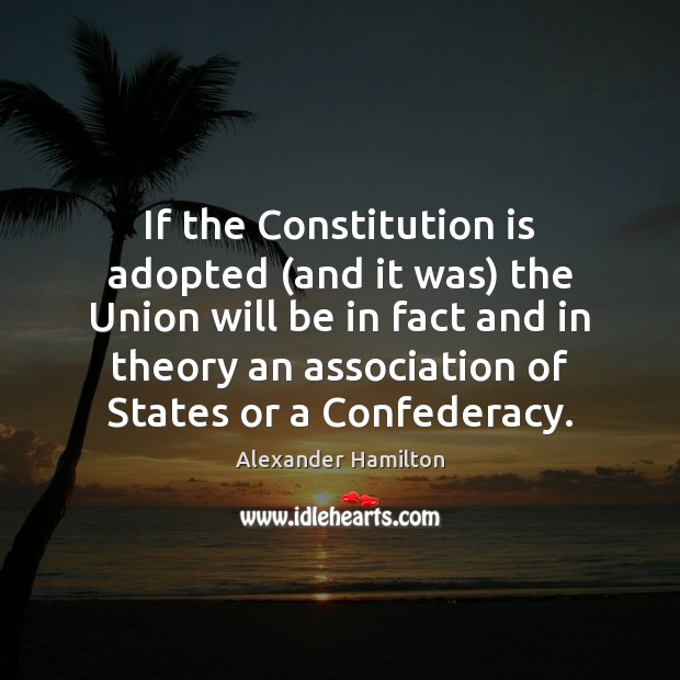 Image, If the Constitution is adopted (and it was) the Union will be