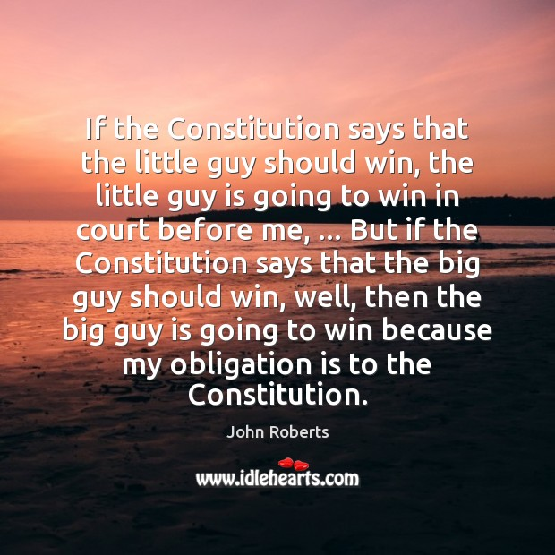 If the Constitution says that the little guy should win, the little Image
