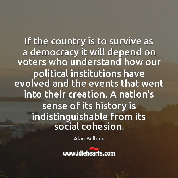 If the country is to survive as a democracy it will depend Image