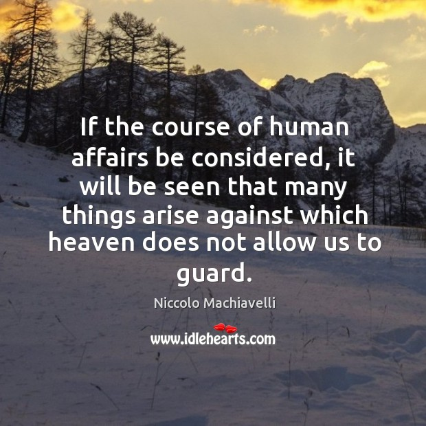 Image, If the course of human affairs be considered, it will be seen