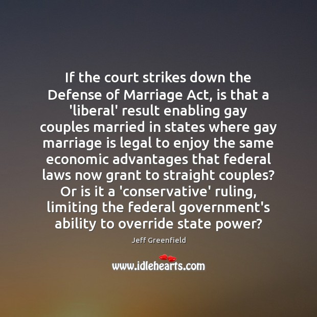 Image, If the court strikes down the Defense of Marriage Act, is that