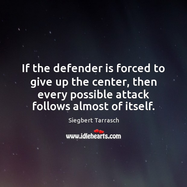 If the defender is forced to give up the center, then every Image