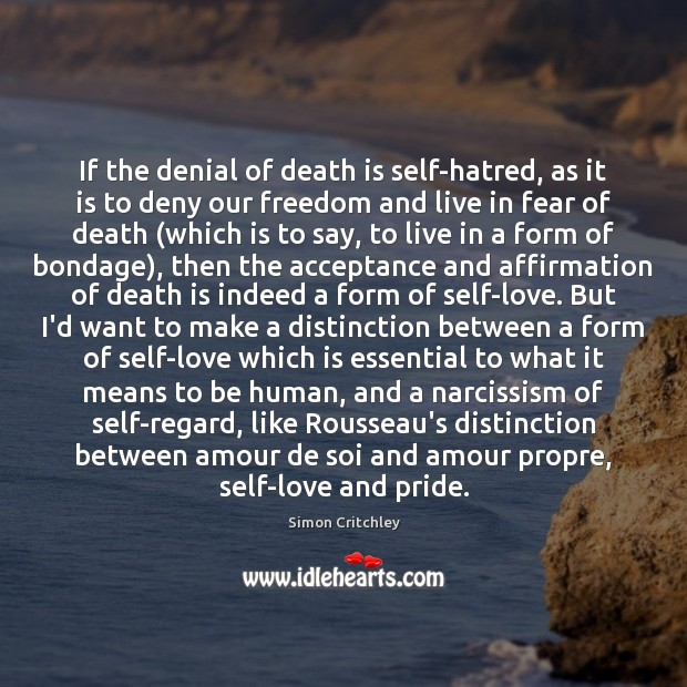 Image, If the denial of death is self-hatred, as it is to deny