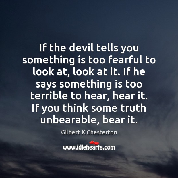 If the devil tells you something is too fearful to look at, Image
