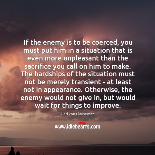 Image, If the enemy is to be coerced, you must put him in