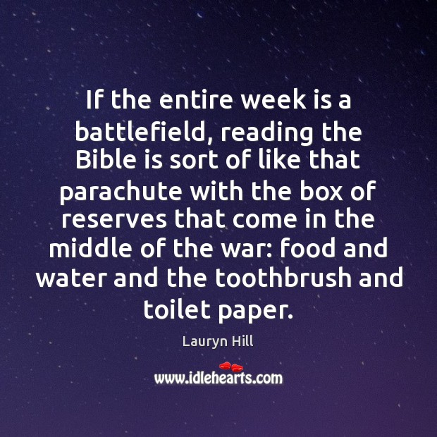 If the entire week is a battlefield, reading the Bible is sort Image