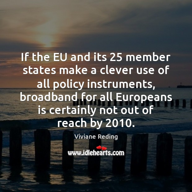 If the EU and its 25 member states make a clever use of Clever Quotes Image