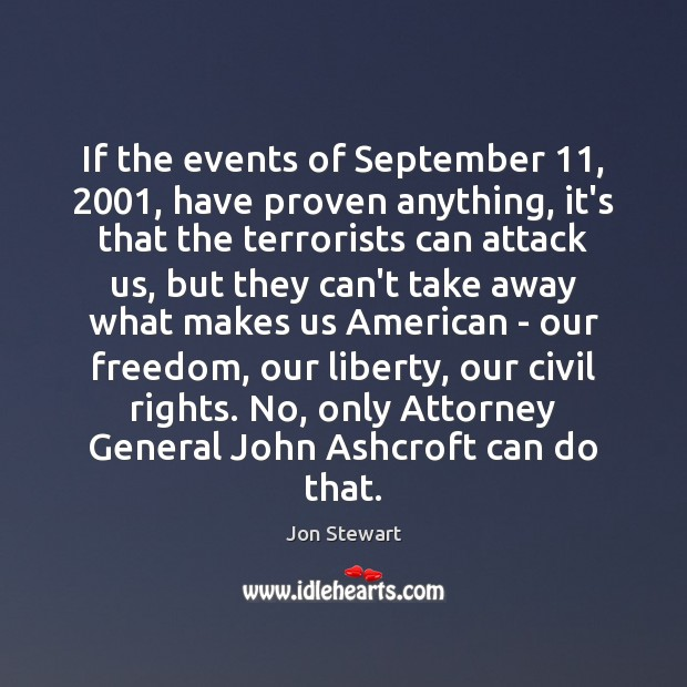 Image, If the events of September 11, 2001, have proven anything, it's that the terrorists