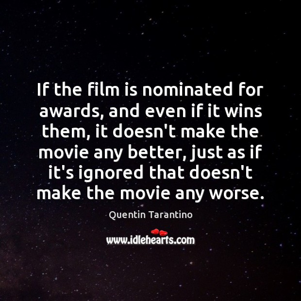 If the film is nominated for awards, and even if it wins Quentin Tarantino Picture Quote