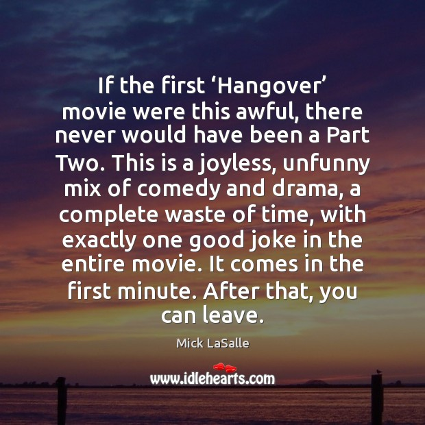 If the first 'Hangover' movie were this awful, there never would have Image