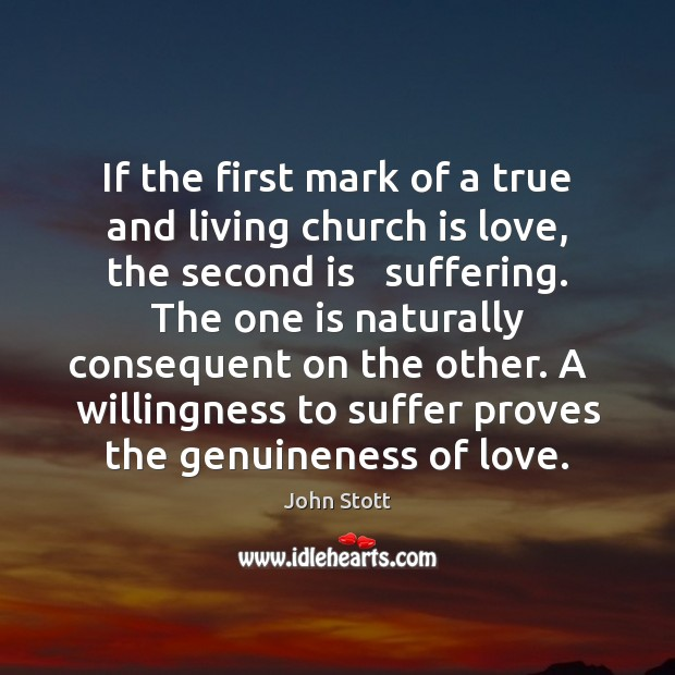 Image, If the first mark of a true and living church is love,