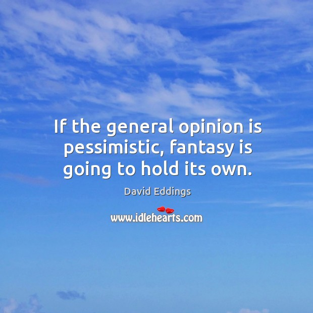 Image, If the general opinion is pessimistic, fantasy is going to hold its own.