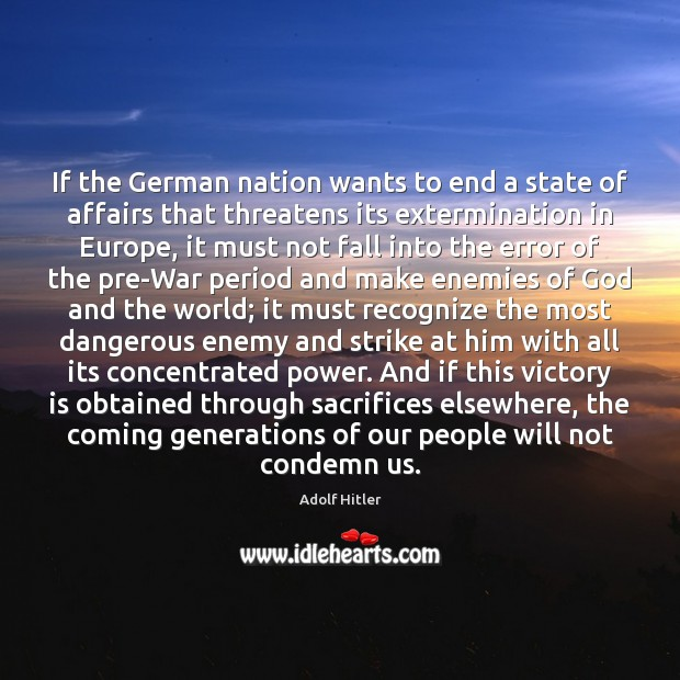 If the German nation wants to end a state of affairs that Image